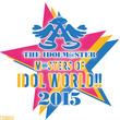 """『アイドルマスター』の10周年ライブイベント""""THE IDOLM@STER M@STERS OF IDOL WORLD!!2015""""出演者が発表!"""