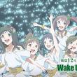 劇場アニメ『Wake Up, Girls!七人のアイドル』全編を限定無料公開