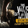 「This War of Mine」で久々のDLCとなる「Stories - Father's Promise」がリリース
