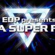 「EDP」追加発表でヒゲドライバーら11組、メインステージのトリはRyu☆