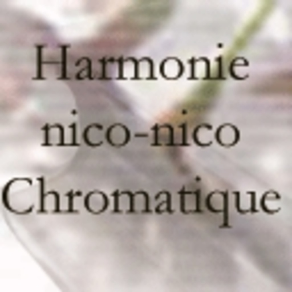 harmonie nico-nico chromatique