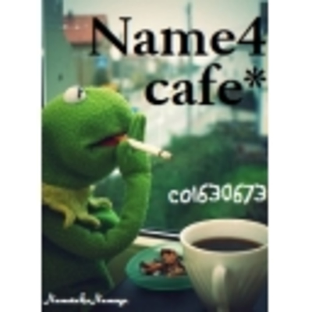 welcome to my Name4cafe*