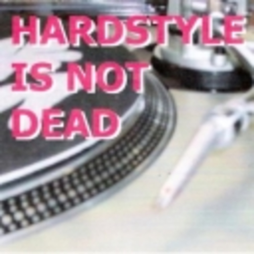 ◆◆ Hardstyle Is Not Dead ◆◆