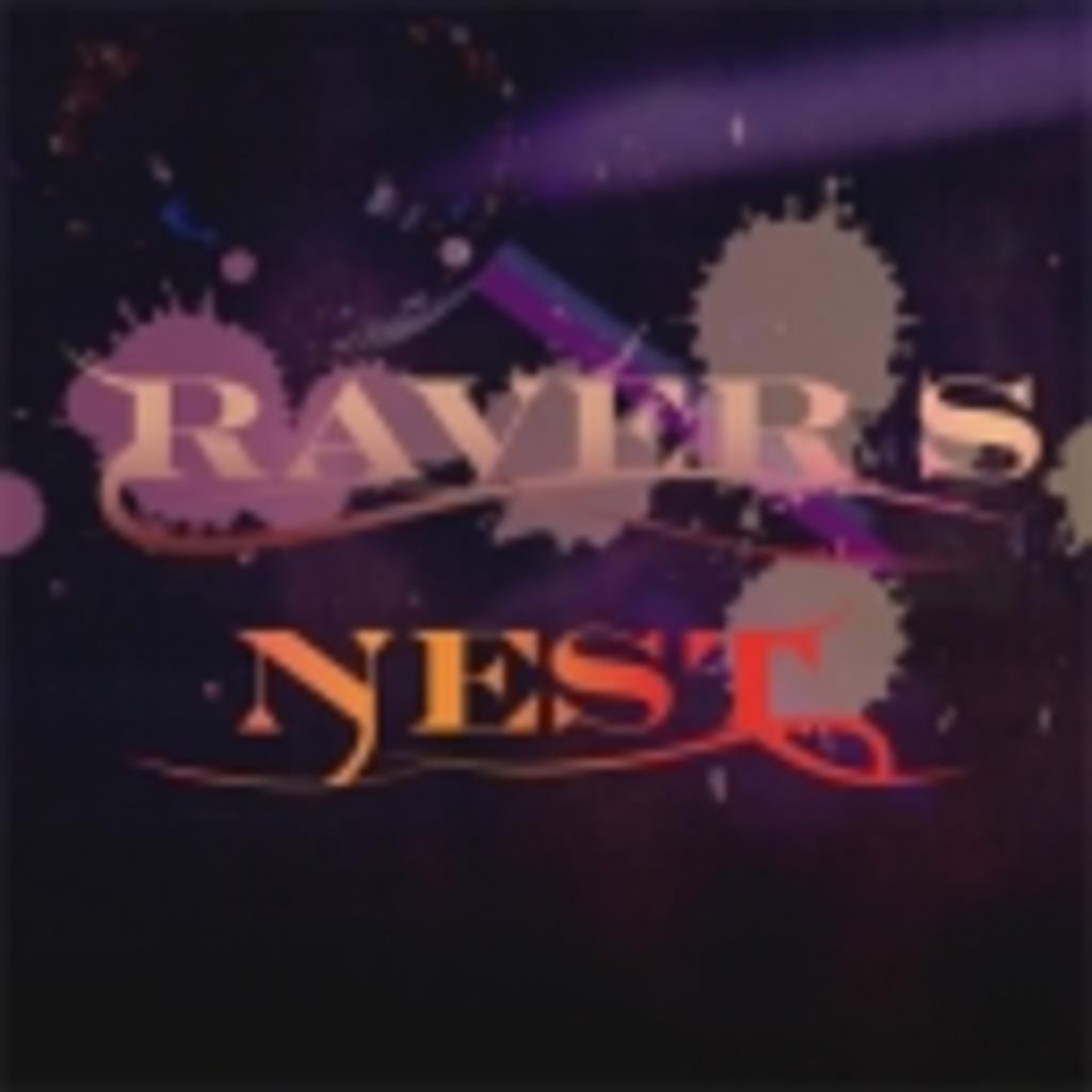 RAVER'S NEST 『生』チャン!