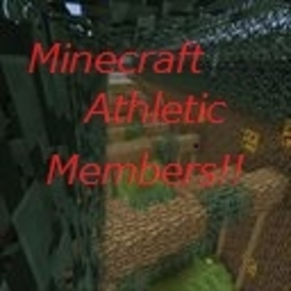 Minecraft Athletic Members!!