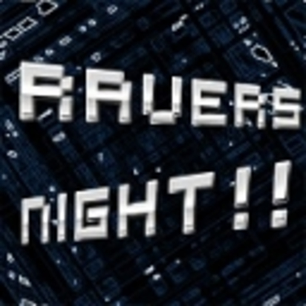【DJリレー】RAVERS NIGHT!!
