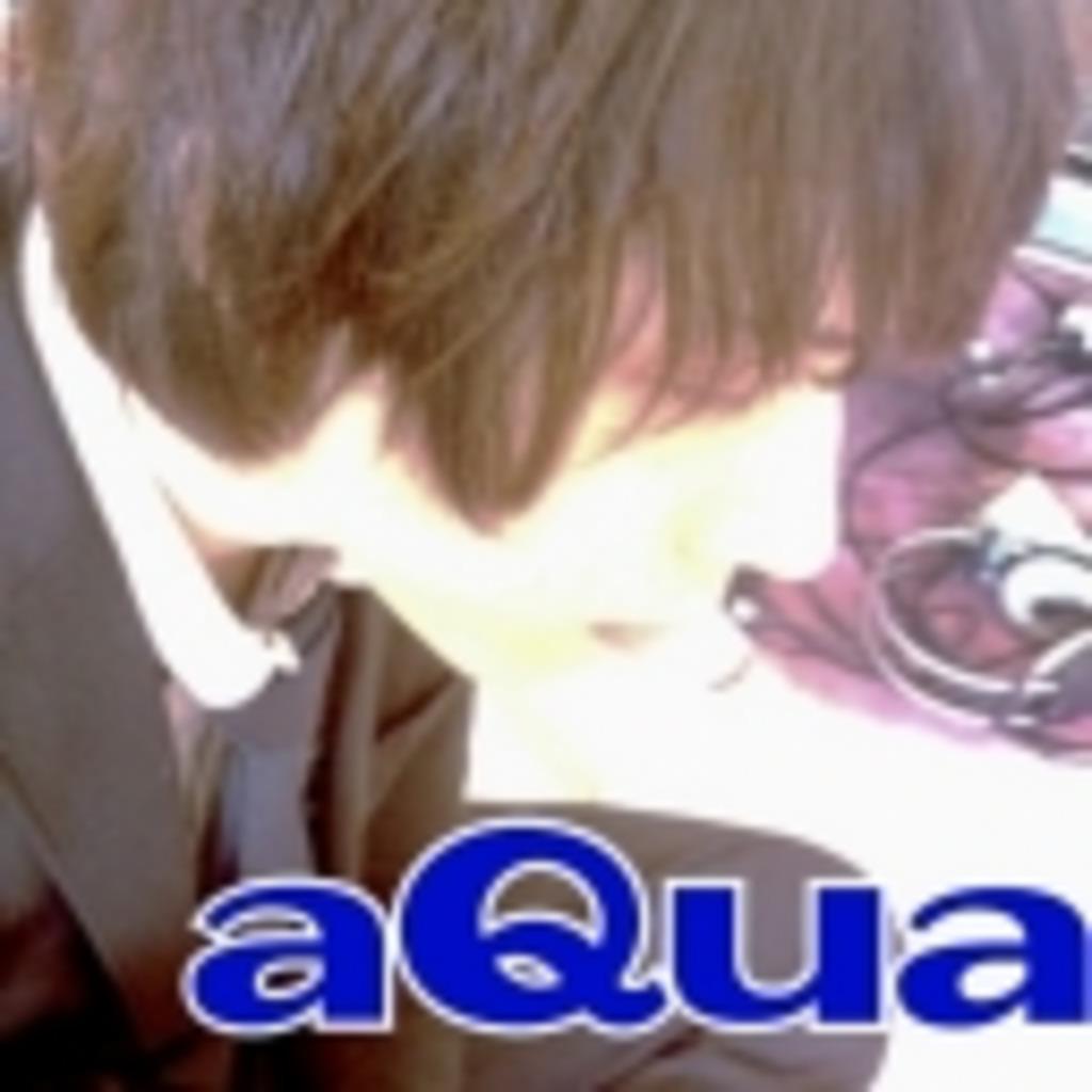 【aQua】雑談~歌ってみる~(*´ω`*)