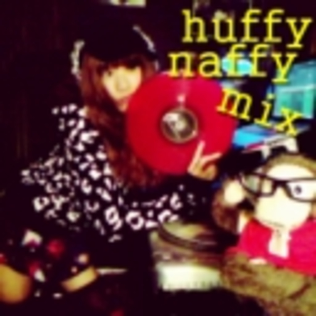 huffy naffy mix dacha (再)