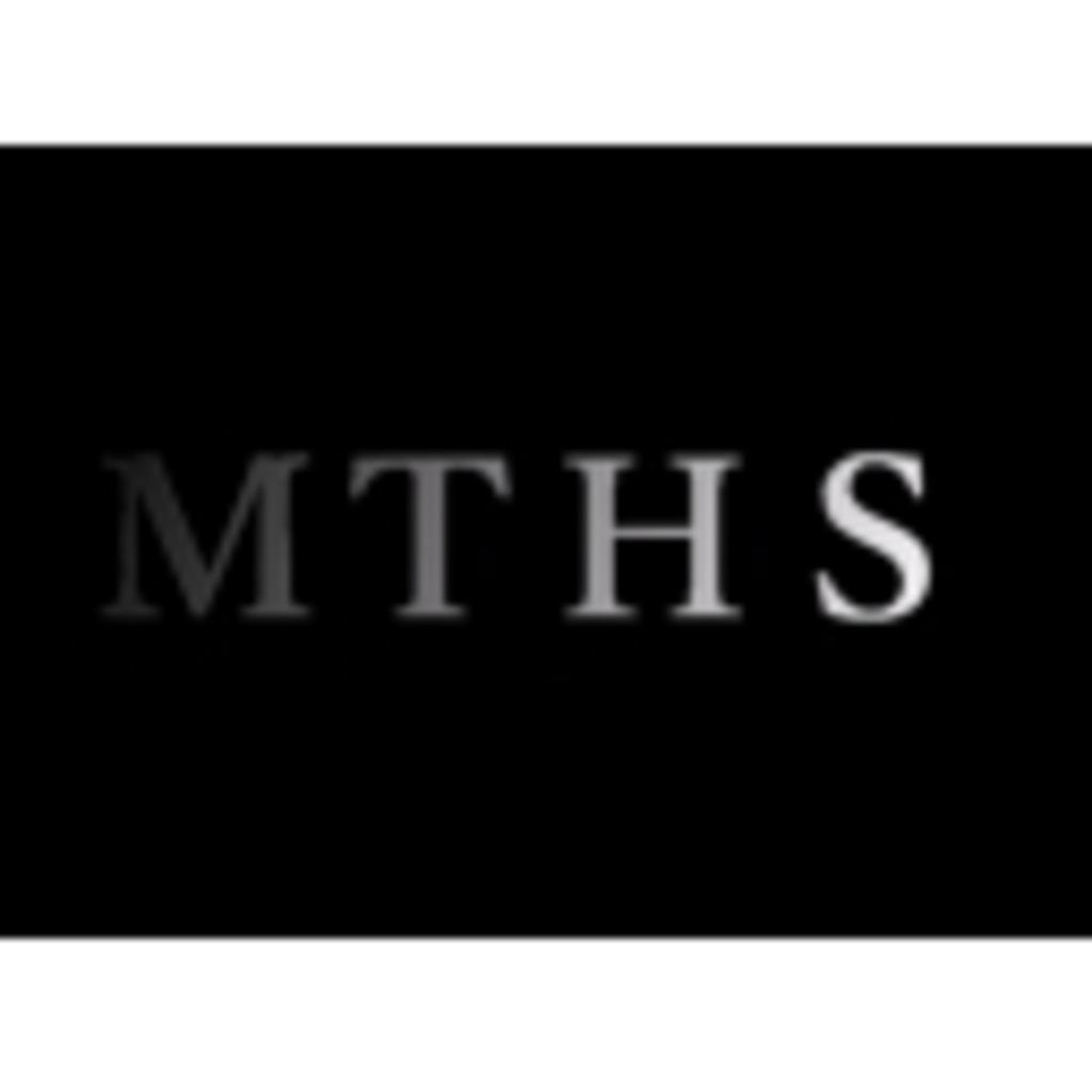 (MTHS)マジでただの暇人集団