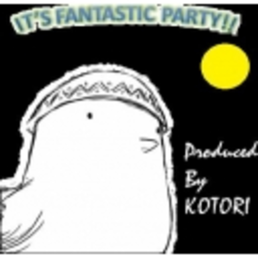 It's Fantastic Party!!