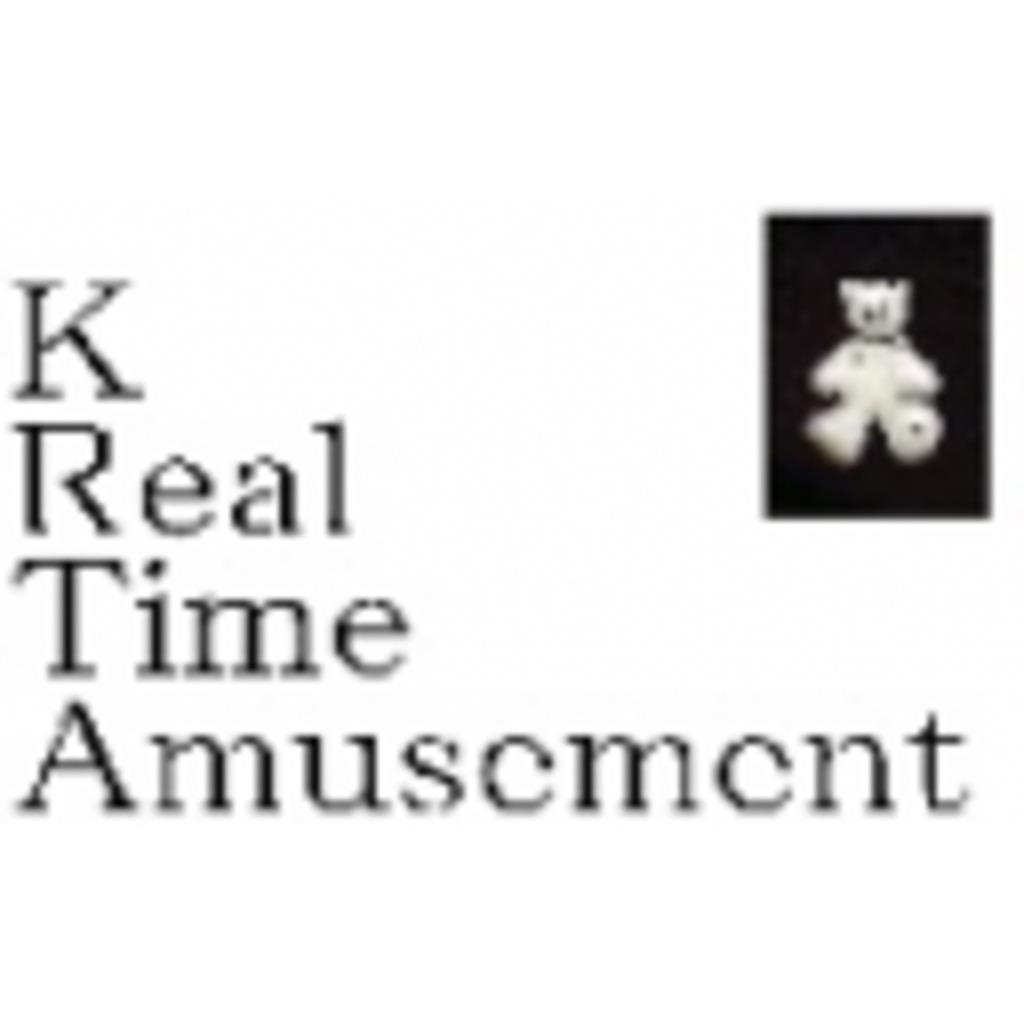 K Real Time Amusement