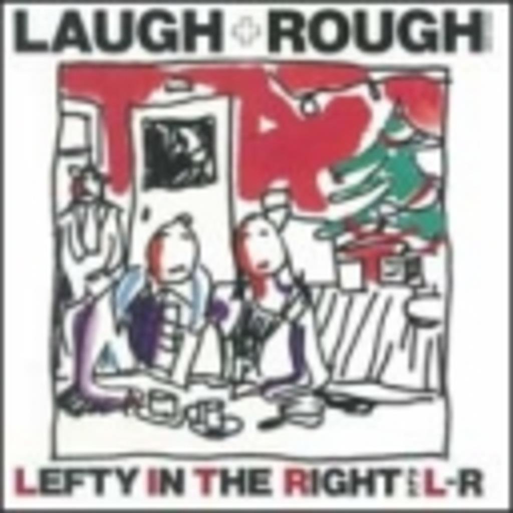 LAUGH + ROUGH