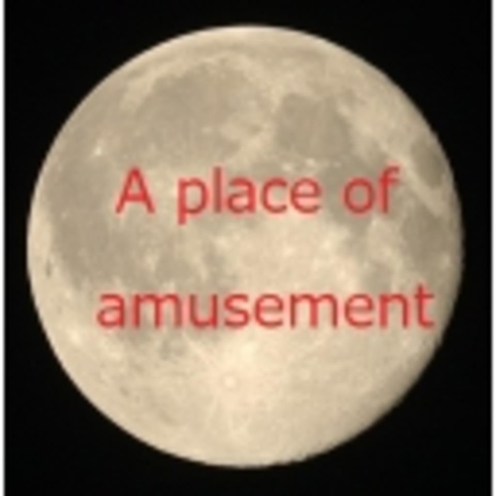 A place of amusement