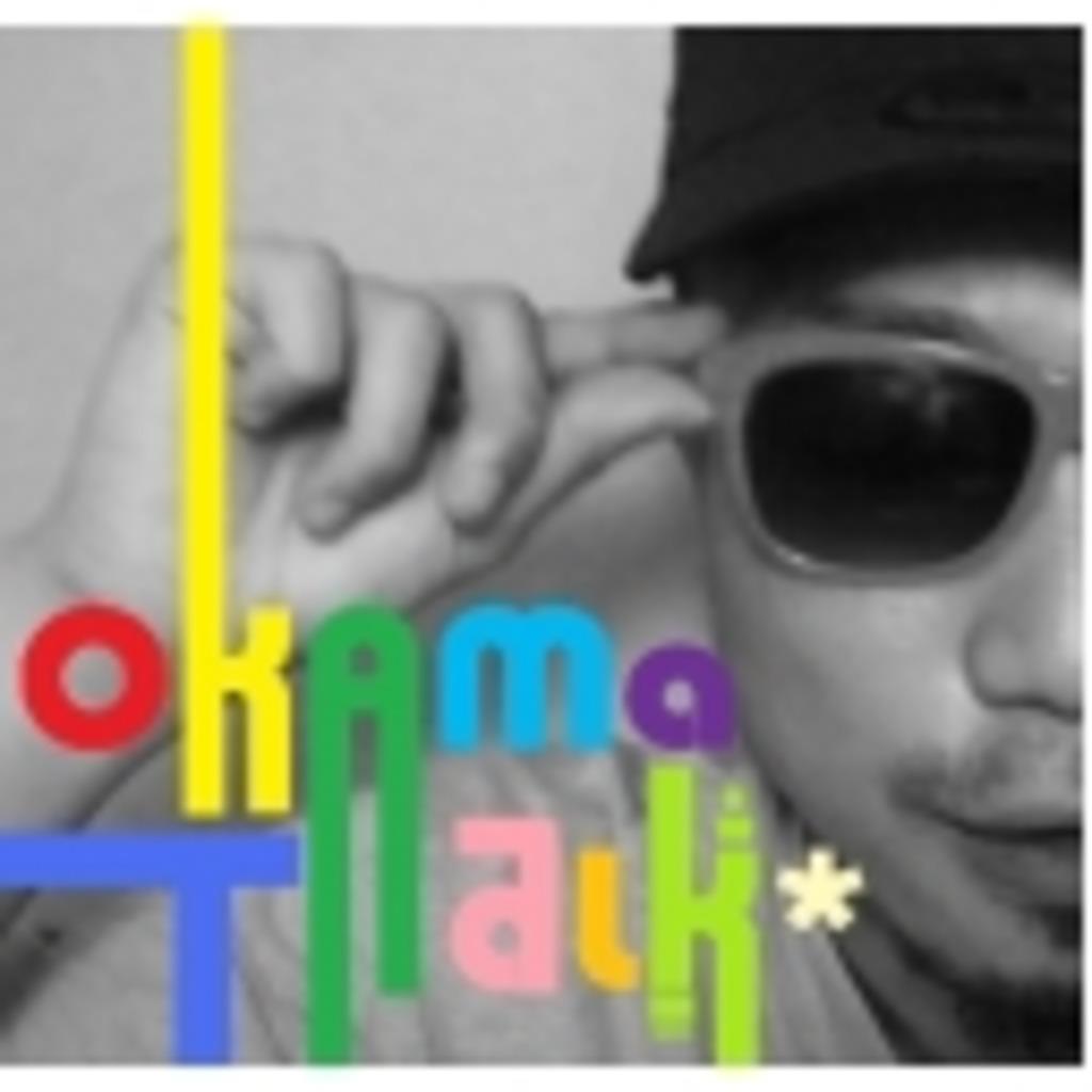 OKAMA  TALK*