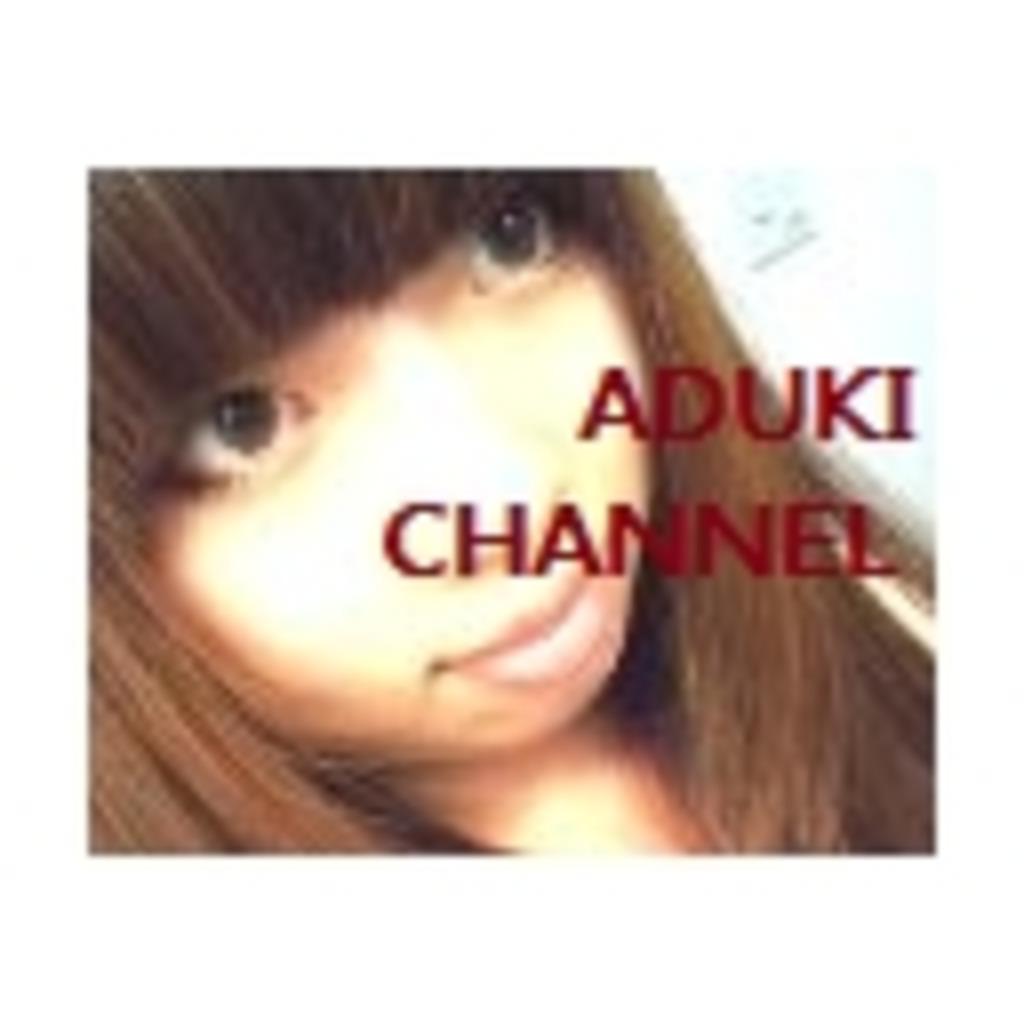 ‐ADUKI*CHANNEL‐