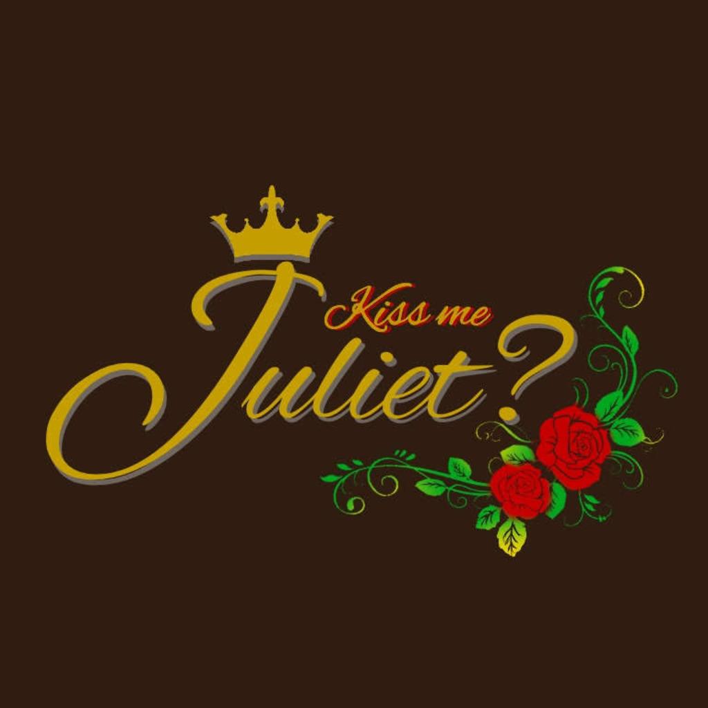 Kiss me Juliet ?