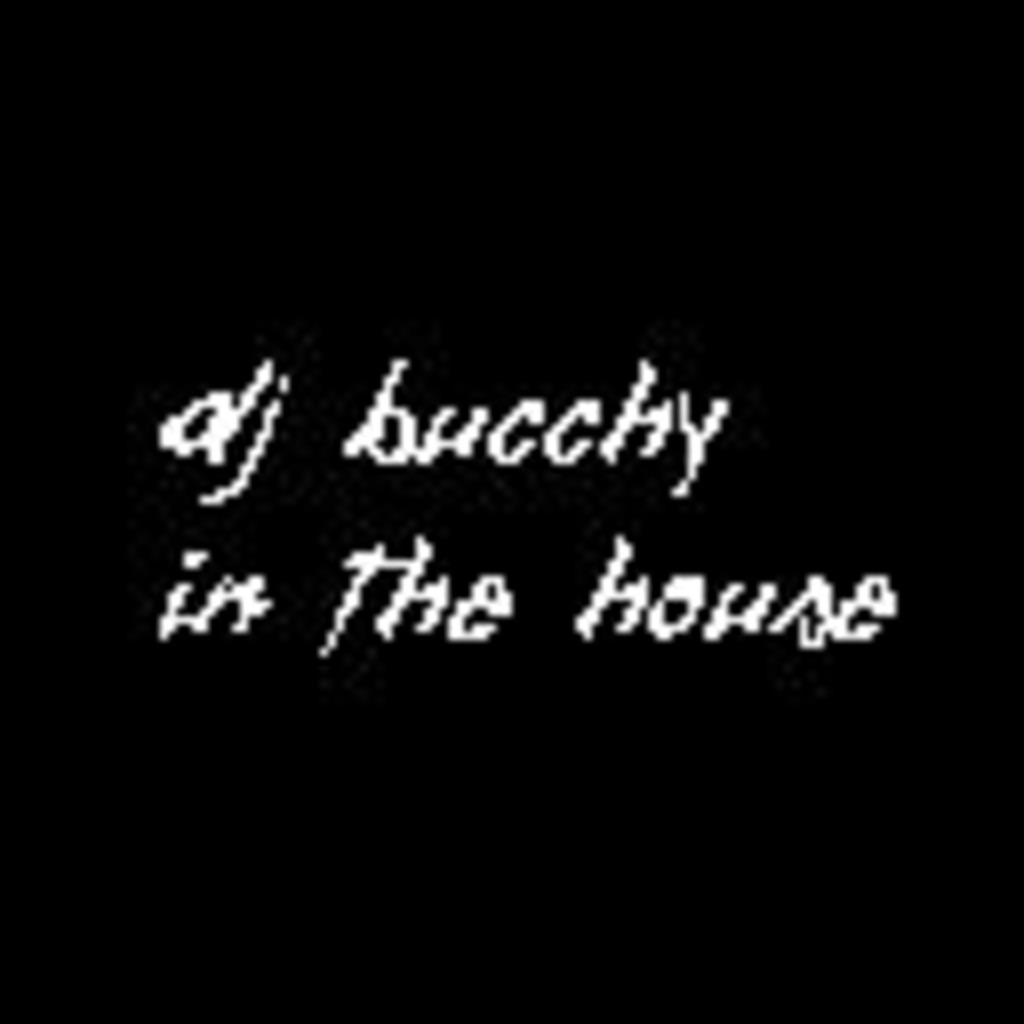 ■□ DJ Bucchy IN THE HOUSE □■ -徒然なるまま HOUSE MIX-