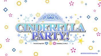 CINDERELLA  PARTY! from アイドルマスターシンデレラガールズ #204