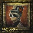 __(アンダーバー)1stシングルは「STAY GOLD」