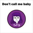 エミリー、ファンキーなダンスチューン「Don't call me baby」を本日リリース!