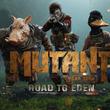 ミュータント達の指揮を執り、ポストヒューマンの地球を探検せよ。戦略アドベンチャーゲーム『Mutant Year Zero: Road to Eden』DMM GAMES PCゲームフロアに登場!