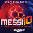 楽天、シルク・ドゥ・ソレイユ最新作「Messi10」ワールドツアーのタイトルスポンサーに決定