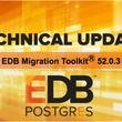 エンタープライズDB(EDB)は、EDB Migration Toolkit 52.0.3 および同日本語マニュアルをリリースしました。テーブル、データ、ストアドプロシージャなどを移行できます。
