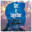 さかいゆう最新作リミックス第2弾は「Get it together」
